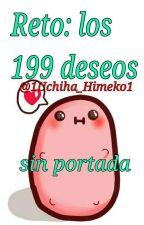 Reto:Los 199 Deseos by 1Uchiha_Himeko1