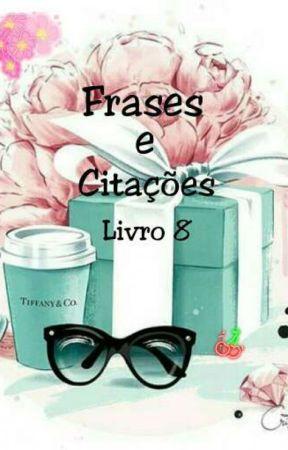 Frases e Citações-Livro 8 by Aria243