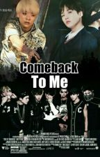Come Back To Me by NoraElmasry