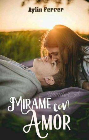 Mírame Con Amor  by aylifer15