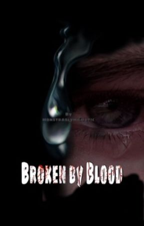 Broken by blood  by monstraslymajectic
