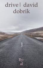 drive | david dobrik by finnstabae