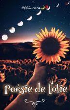 Poèsie de folies by rose_picquenard_1406