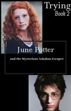 Trying |Lily Potter and the Prisoner of Azkaban| by lover4laurmau