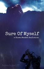 Sure Of Myself (ORIGINAL) [Shawn Mendes Fanfiction]  by SureOfMyselff