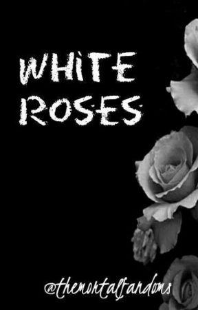 White Roses by themortalfandoms