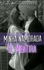 1. Minha Namorada de Mentira by DeboraOliveira117
