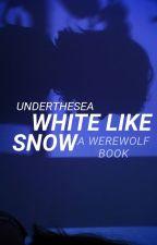White Like Snow by x_UNDERtheSEA_x