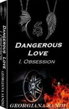 Dangerous Love H.S. I. Obsession (English) by thedangerlovers