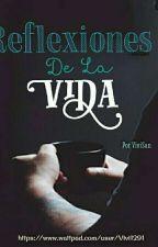 Reflexiones De La Vida  by Vivi1291