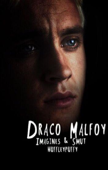 Draco Malfoy: Imagines & Smut - huffleypuffy - Wattpad