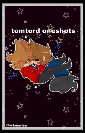 Tomtord oneshots by dream_ovo