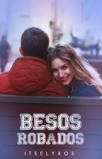 Besos Robados. by Itselyxos