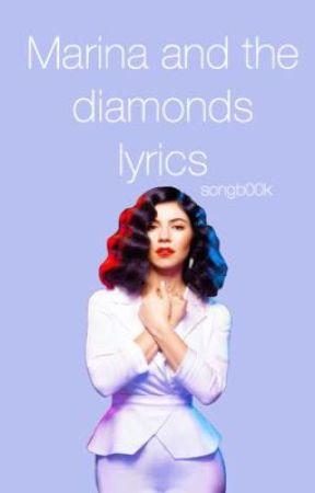 Marina and the diamonds lyrics - Are You Satisfied? - Wattpad