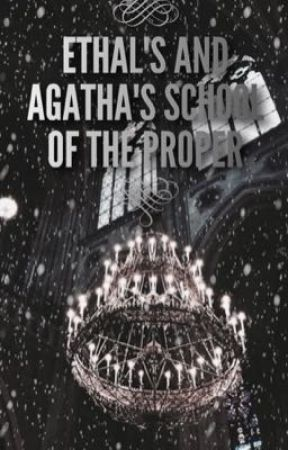 Ethal's and Agatha's School of The Proper ~ A Prep School Roleplay by Pastel_Cat_