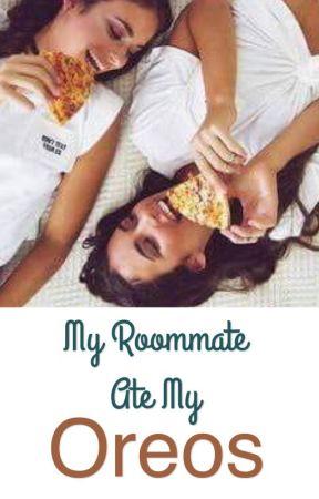 My Roommate Ate My Oreos by xLimewireJunkiex