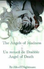 The Angels of Madness - Un recueil de Drabble Angel of Death/Satsuriku no Tenshi by AliceHNightmare