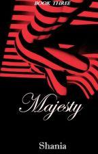 Majesty~ ON HOLD by NerdzGala