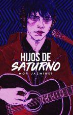 Hijos de Saturno by LaDamaGwethelyn