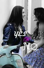 Yes Or No • Camren  by Rainbowslut97