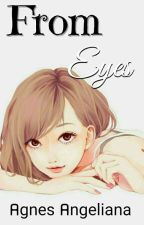 From Eyes by agnesangeliana