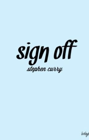 sign off | stephen curry by babyfacedassassin