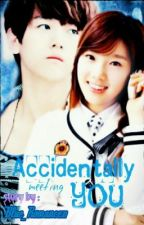 Accidentally Meeting You | BaekYeon Fanfic by Blue_Romance31