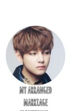 my arranged marriage- Irene X Taehyung by Taehyungme