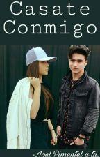 Casate Conmigo - Joel Pimentel y tu. by iitzamarnevarez