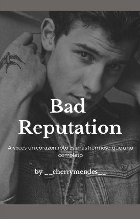 Bad Reputation ||Shawn Mendes || by Mendes_Lupita