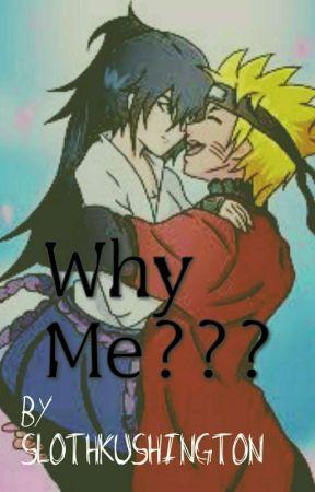 Why Me by SlothKushington