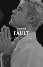 everyone's fault [bieber] ✓ by Annhzzle