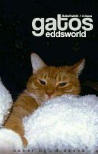 Gatos『 Eddsworld 』 by -BelierRabbit-
