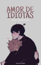 Amor de idiotas (KageHina) by TainyWonderland