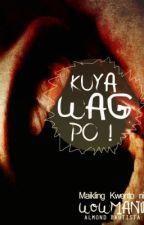 Kuya wag po! by wowmani