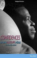 Confidences d'un FUTUR père : du rêve à la réalité  by RoySide