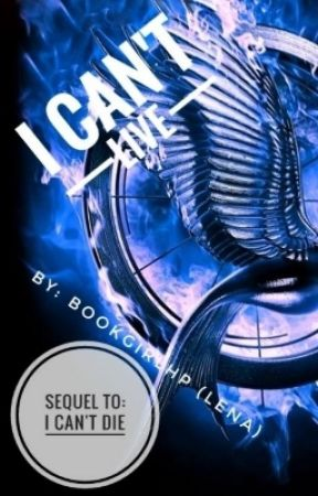 I Can't Live (Sequel To I Can't Die) by BookGirlHP