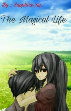 The Magical Life by Sapphire_185