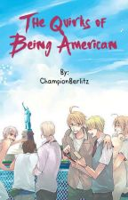 The Quirks of Being American by PlatinumZelda
