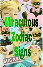 Miraculous Zodiac Signs by _sailorladybug