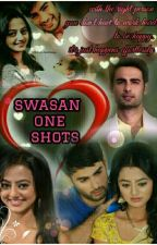 Swasan One Shots by theycalledmemiss