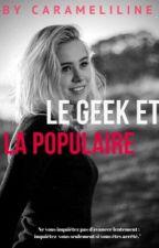 Le geek et la populaire (Tome 2) by carameliline
