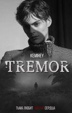Tremor by kemihey