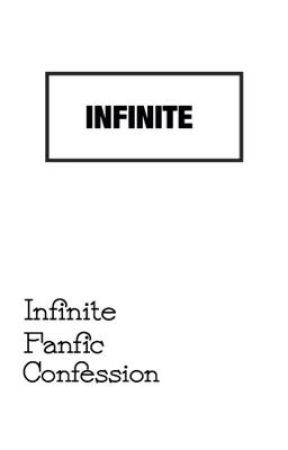 Infinite Fanfic Confession by saltytea0424