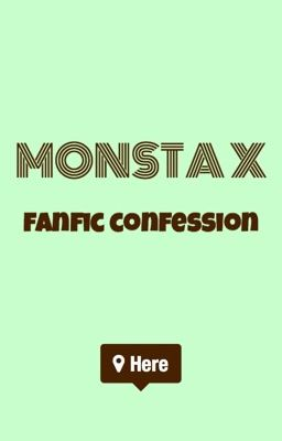 Đọc truyện Monsta X Fanfic Confession