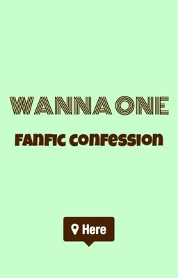 Wanna One Fanfic Confession