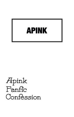 Apink Fanfic Confession