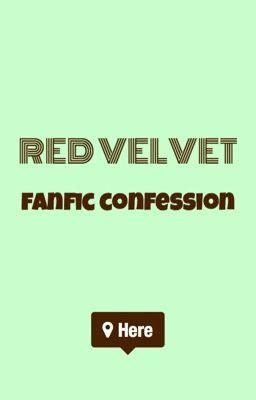 Red Velvet Fanfic Confession