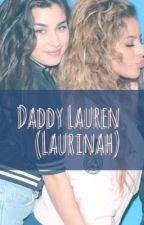 Daddy Lauren (Laurinah/ Lauren G/P) by GiftofOneLiners