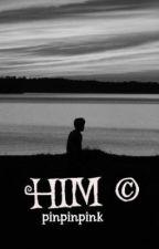 HIM  © by pinpinpink